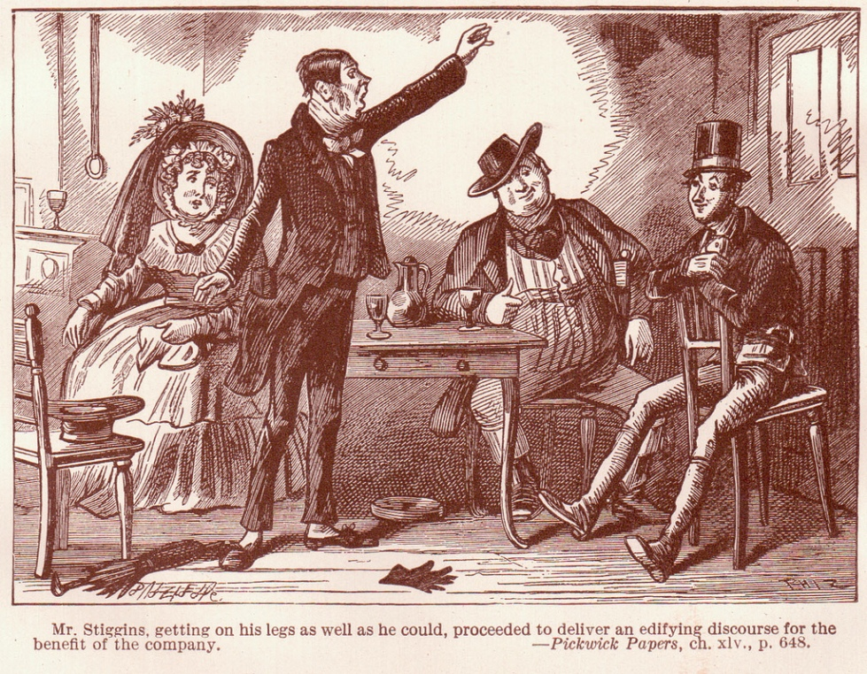 """Mr. Stiggins, getting on his legs as well as he could, proceeded to deliver an edifying discourse for the benefit of the company."" (Pickwick Papers)"